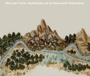 S'inaugura a Aspe l'exposició Ríos per l'aire. Aqüeductes de la Comunitat Valenciana