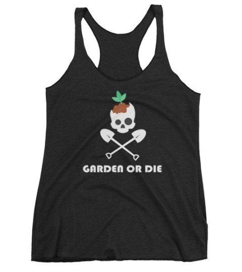 Women's Garden Or Die Tank