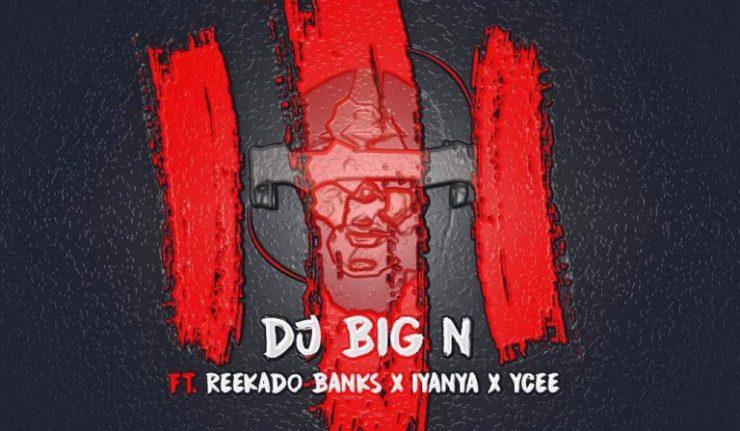 DJ Big N – The Trilogy Ft. Reekado Banks, Iyanya & YCEE