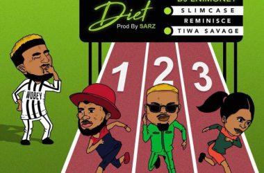 DJ Enimoney – Diet Ft. Slimcase, Reminisce & Tiwa Savage