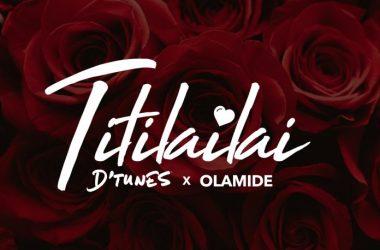 D'tunes – Titilailai Ft. Olamide