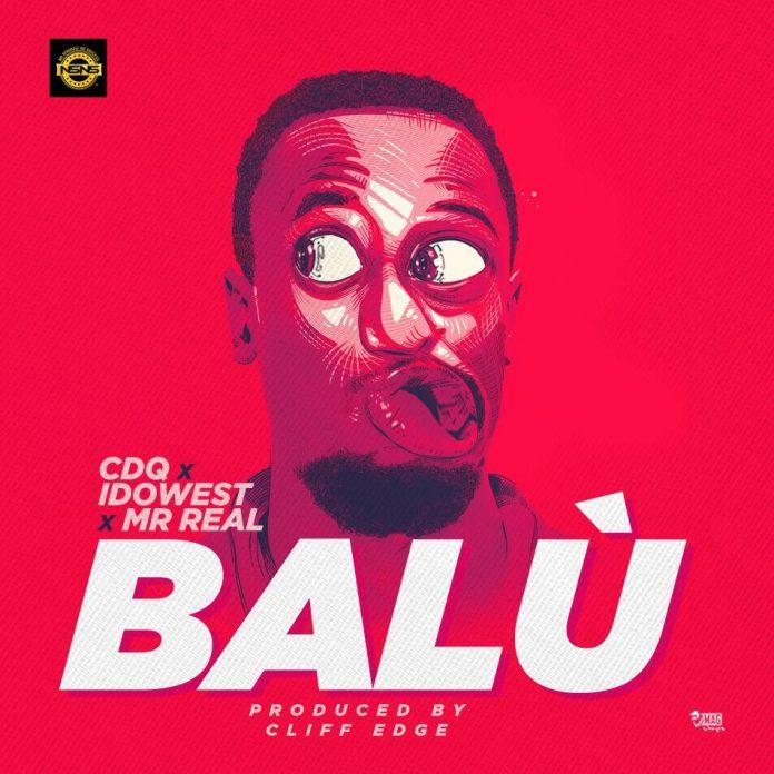 CDQ X Idowest X Mr Real – Balu