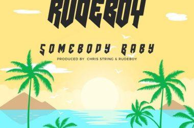 Rudeboy – Somebody Baby