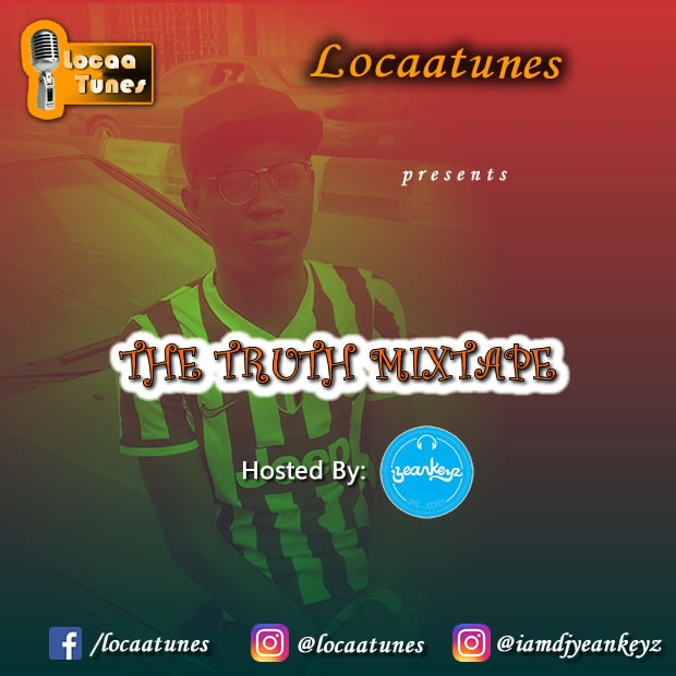 The Truth Mixtape - Hosted By DJ Yeankeyz