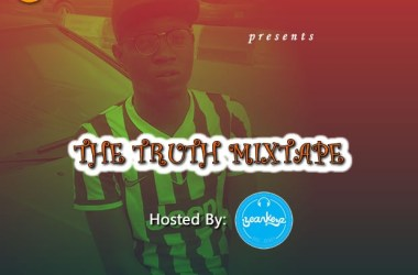 The Truth Mixtape - Hosted By DJ Yeankeyz