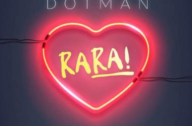 Dotman – Rara