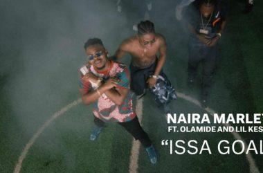 Naira Marley ft. Olamide x Lil Kesh – Issa Goal