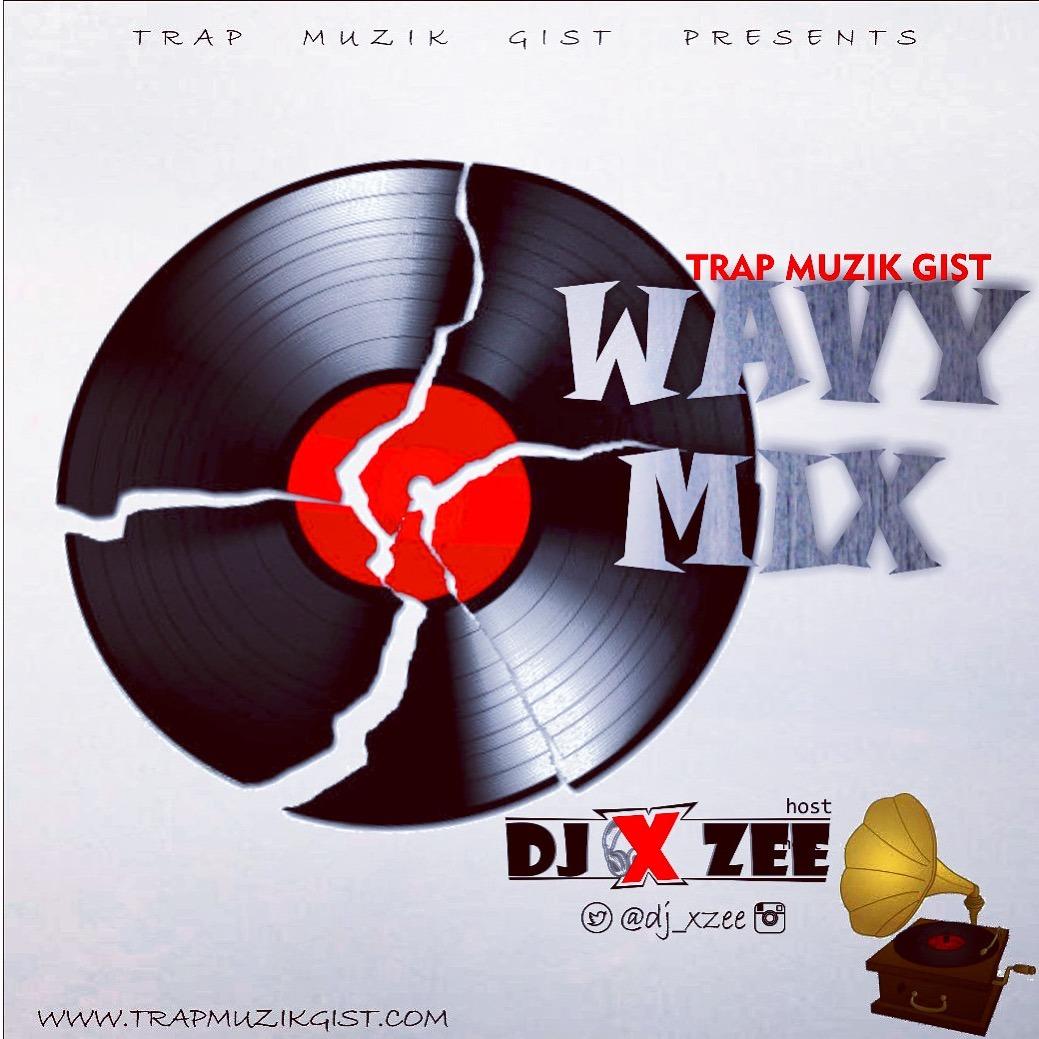 DJ Xzee - Wavy Mix