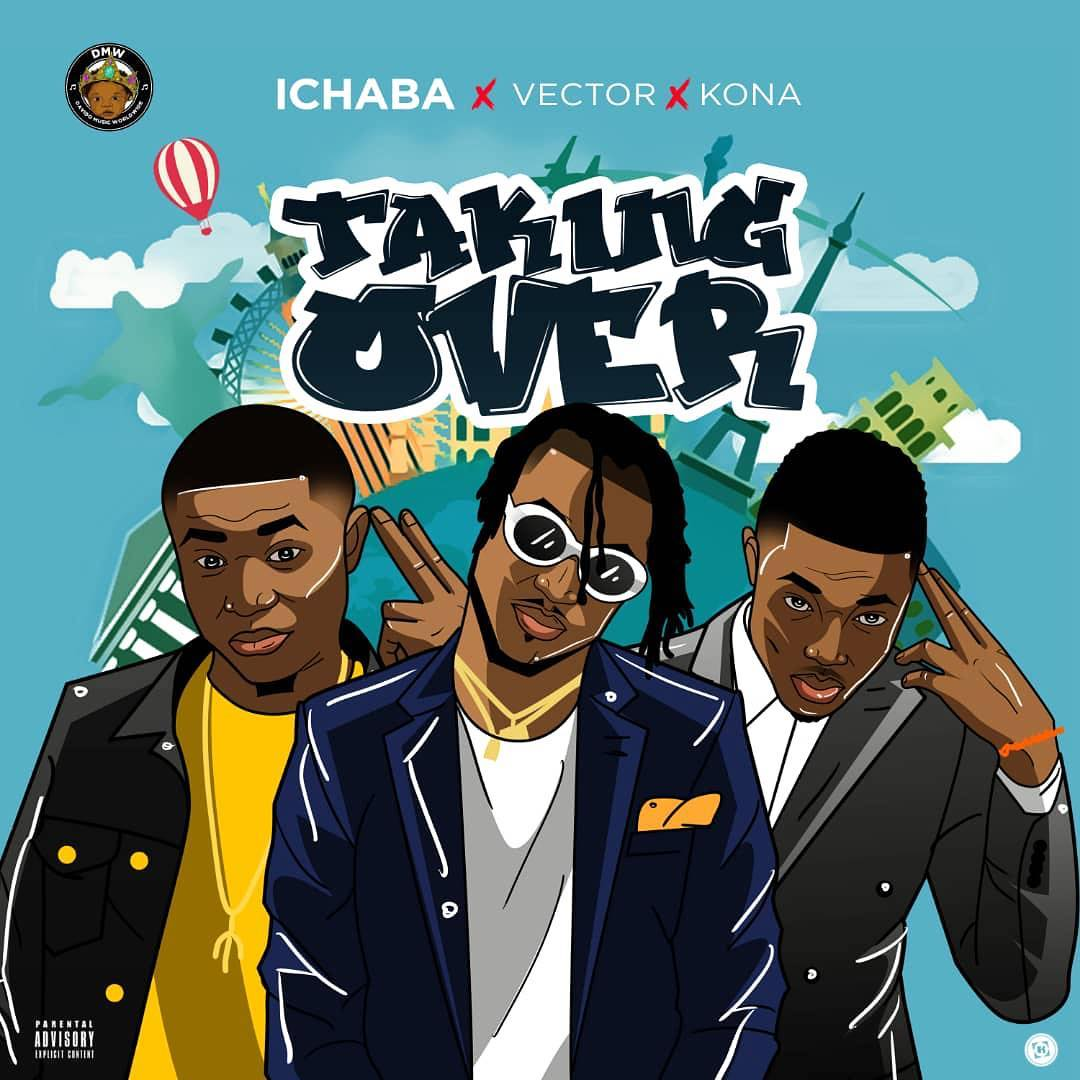 Ichaba ft. Vector X Kona – Taking Over