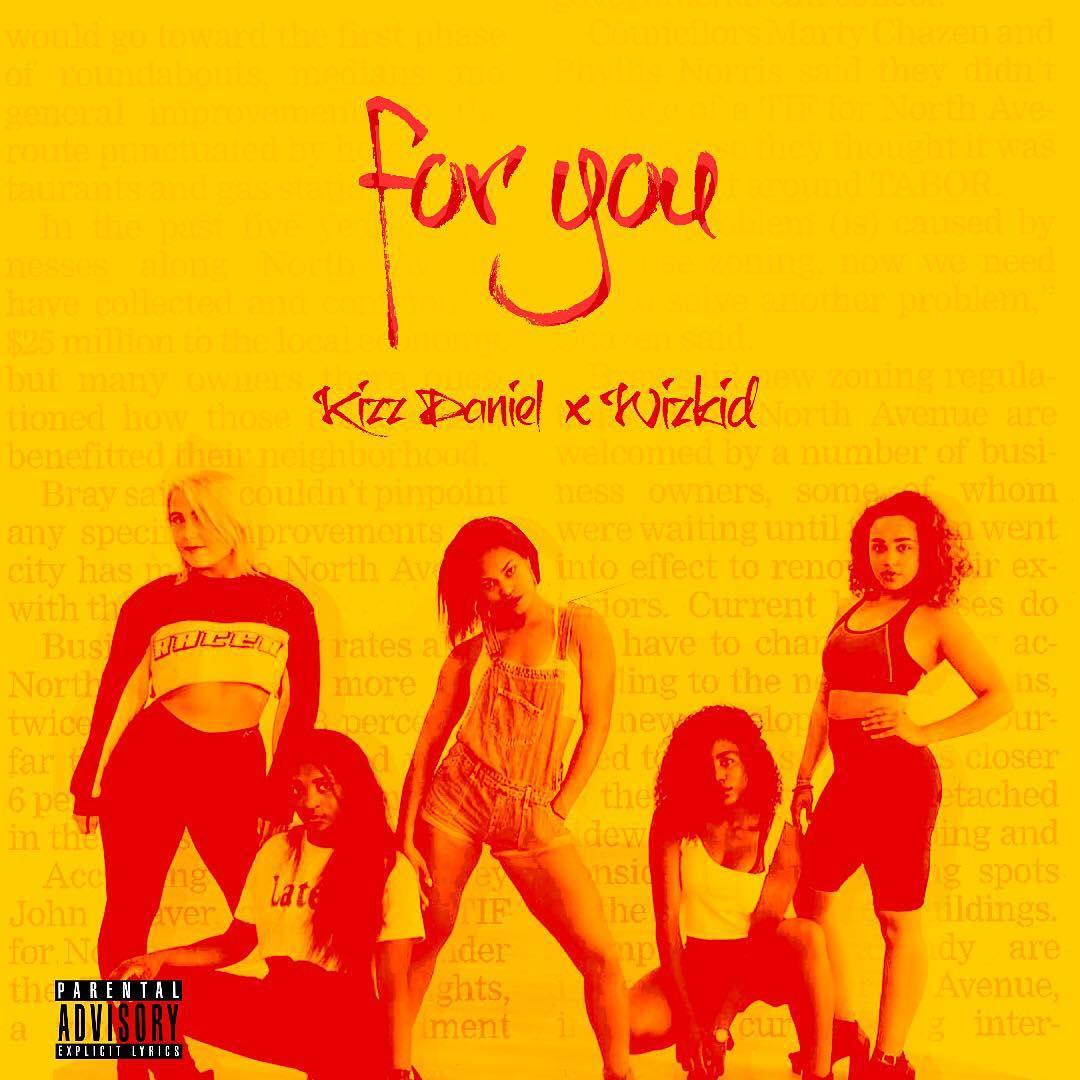 Kizz Daniel - For You (Video) ft. WizKid