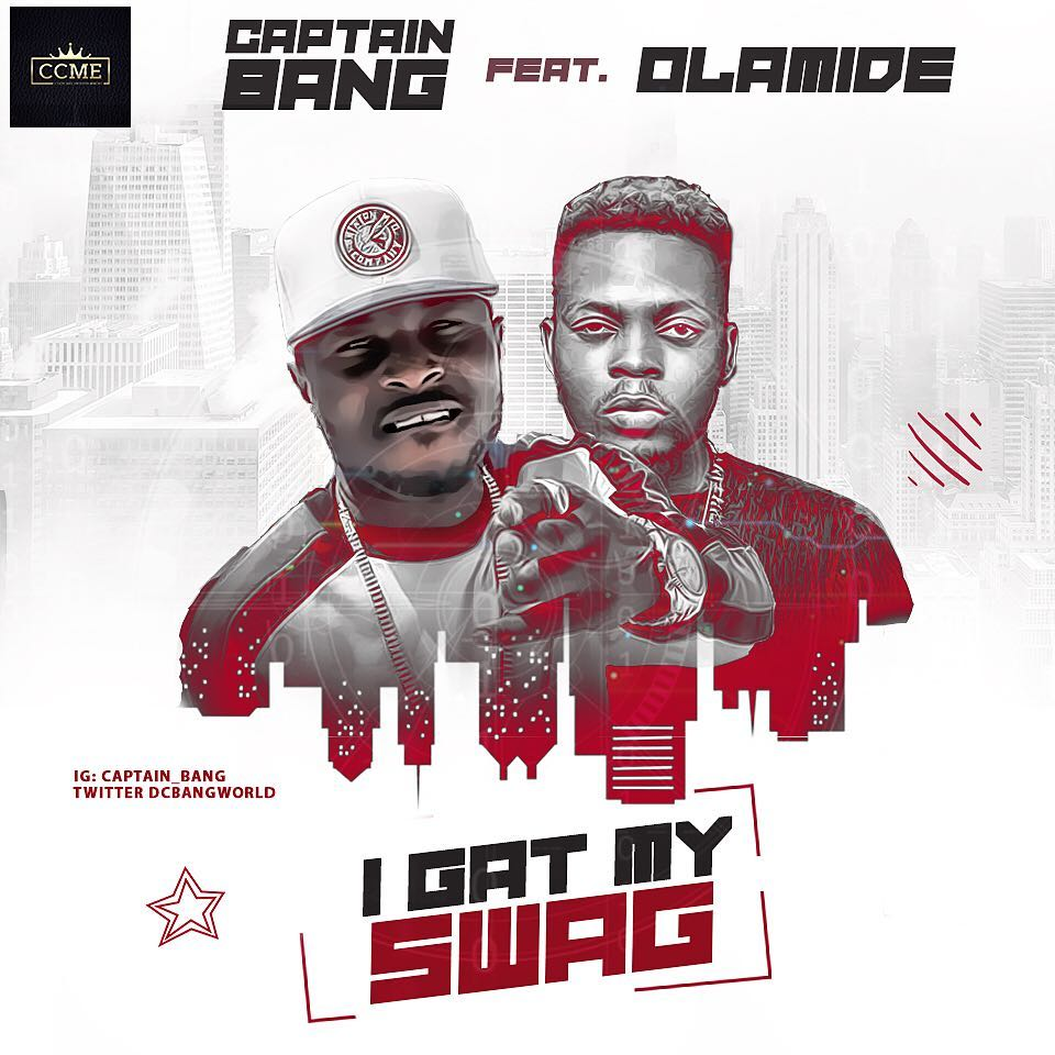 Captain Bang Ft Olamide – I Gat My Swag