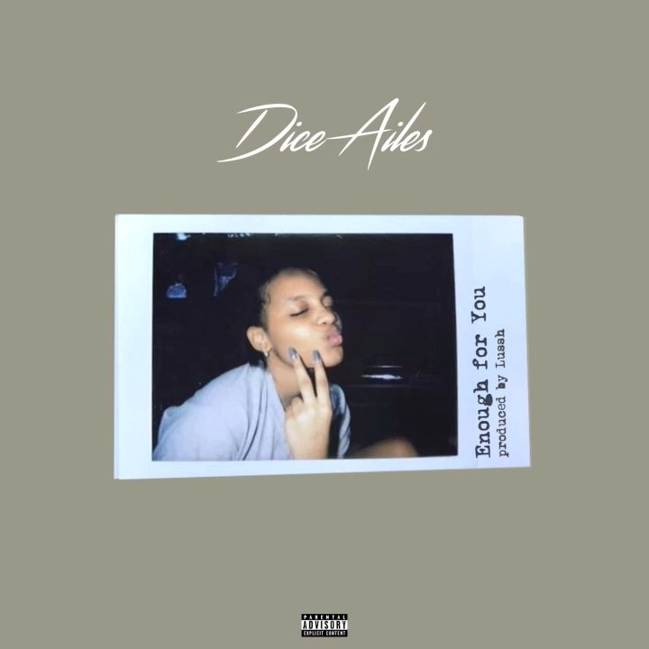 Dice Ailes – Enough For You