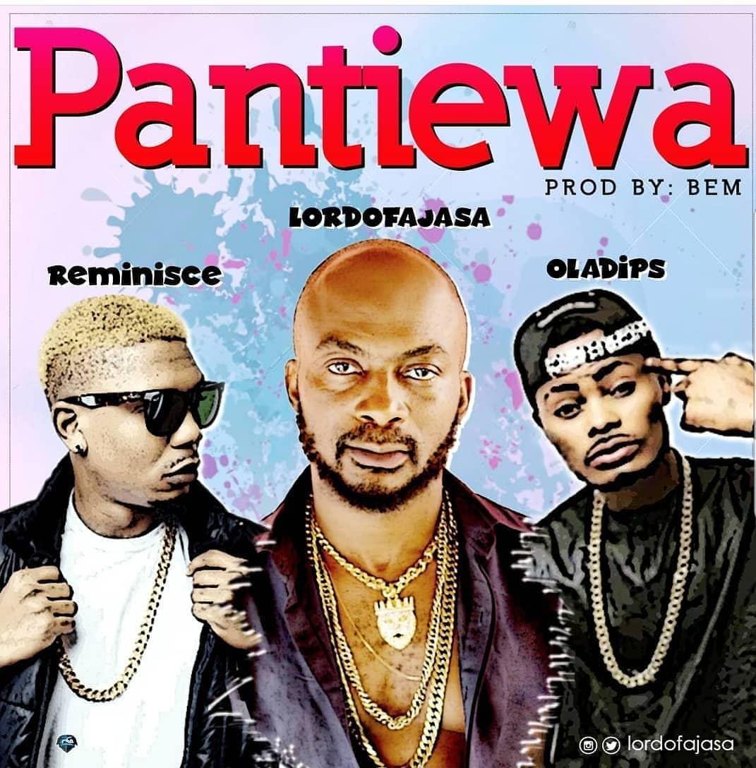 Lord Of Ajasa – Pantiewa ft. Reminisce & Oladips
