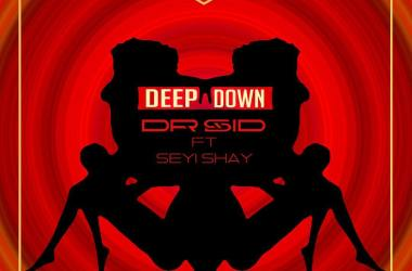 Dr Sid ft. Seyi Shay – Deep Down