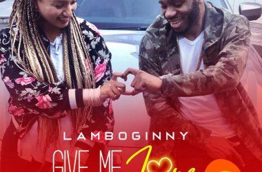 Lamboginny – Give Me Love