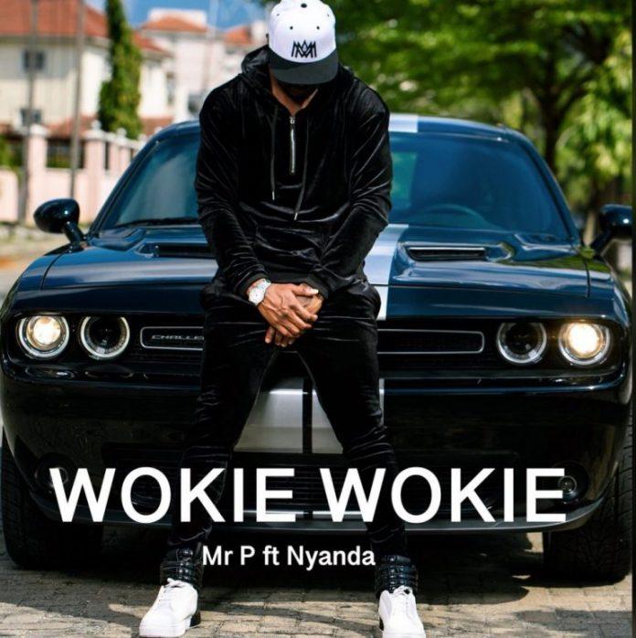 Mr P – Wokie Wokie ft. Nyanda