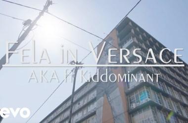 AKA – Fela In Versace ft. Kiddominant