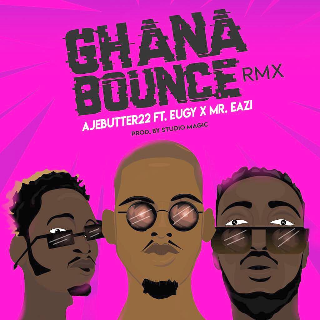Ajebutter22 ft. Mr. Eazi & Eugy – Ghana Bounce