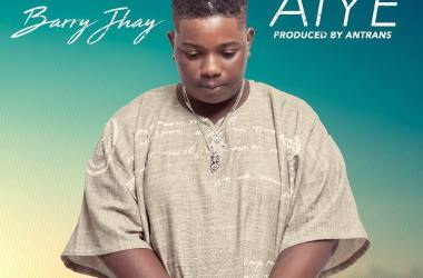 Barry Jhay – Aiye