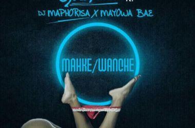 DJ Kaywise Ft. DJ Maphorisa & Mayowa Bae – Mahke/Wanche