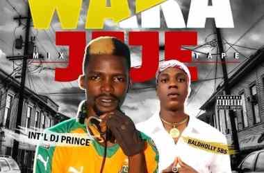 Waka Jeje Mixtape; Mixed By DJ Prince