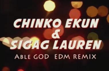 Chinko Ekun & Sigag Lauren - Able God (EDM Remix)