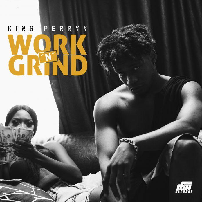 King Perryy - Work 'N'Grind