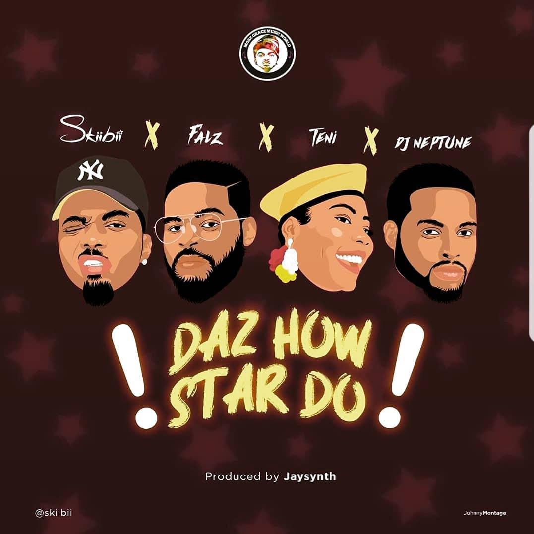 Skiibii x Falz x Teni x DJ Neptune – Daz How Star Do