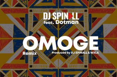 DJ Spinall Ft. Dotman – Omoge