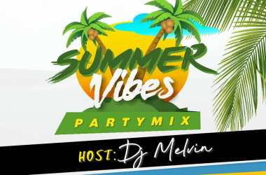LocaaTunes x DJ Melvin - Summer Vibes PartyMix