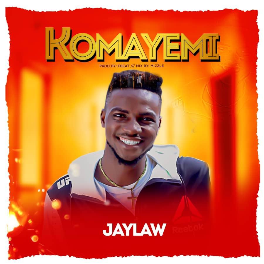 Jaylaw – Komayemi