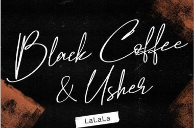 Black Coffee — LaLaLa ft. Usher