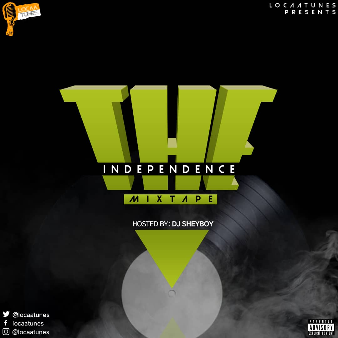 LocaaTunes x DJ Sheyboy - The Independence Mix