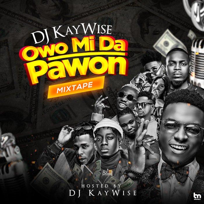 DJ Kaywise – Owomida Pawon Mixtape