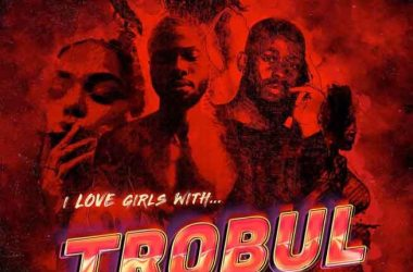 Sarz & WurlD – I Love Girls With Trobul (EP)