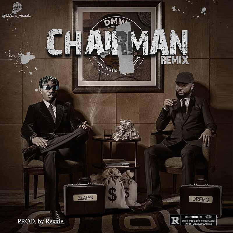 Dremo ft. Zlatan – Chairman