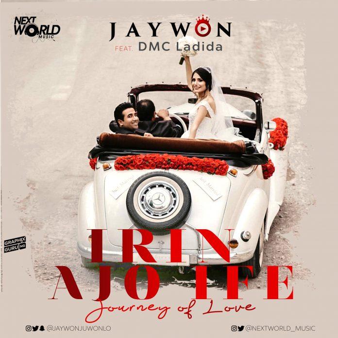 Jaywon ft. DMC Ladida – Irin Ayo Ife