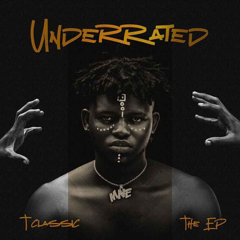 """T-Classic - """"Underrated"""" EP"""
