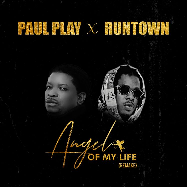 Paul Play x Runtown – Angel Of My Life (Remix)