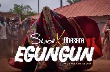 Skiibii – Egungun ft. Obesere