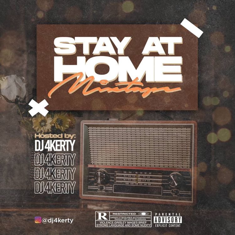 Stay At Home Mixtape; Hosted by DJ 4Kerty
