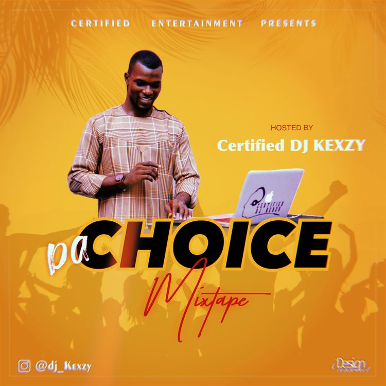 DJ Kexzy – Da Choice Mixtape