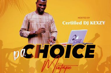 DJ Kexzy – Da Choice Mixtape