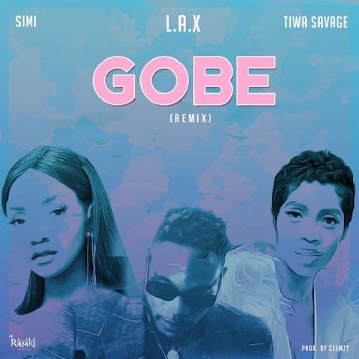 L.A.X ft. Simi x Tiwa Savage – Gobe (Remix)