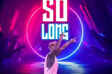 Shatta Wale – So Long