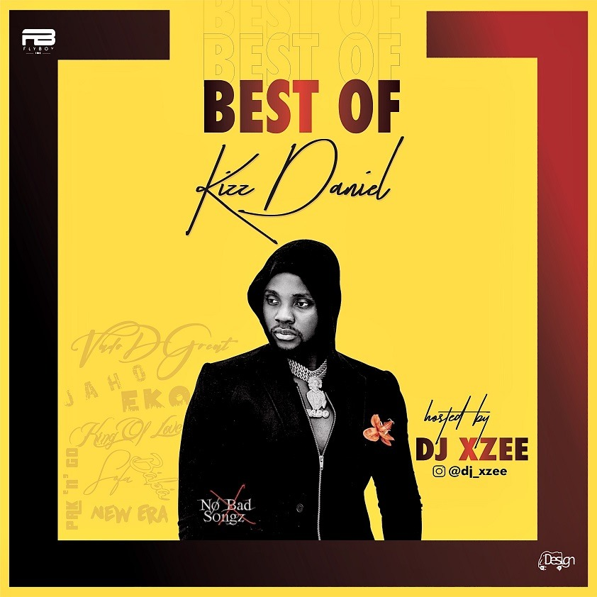 Best of Kizz Daniel Mix; Hosted by DJ Xzee