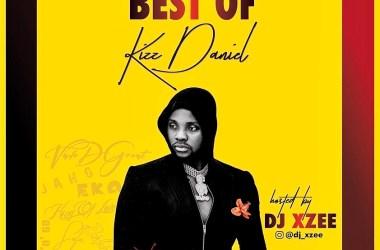 Best of Kizz Daniel Mix; Hosted by DJ Xzee