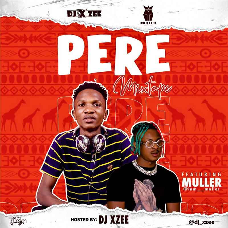 DJ Xzee – Pere (Mixtape) ft. Muller
