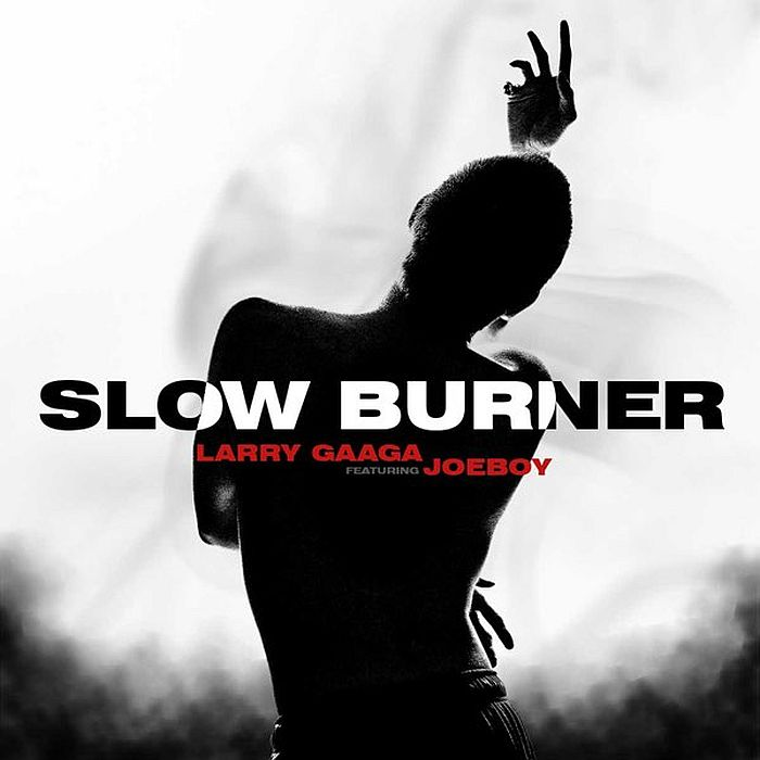 PREMIERE: Larry Gaaga ft. Joeboy – Slow Burner