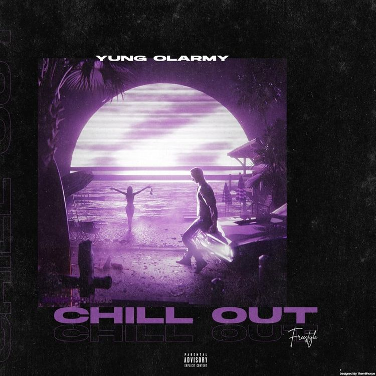 Yung Olarmy – Chill Out (Freestyle)